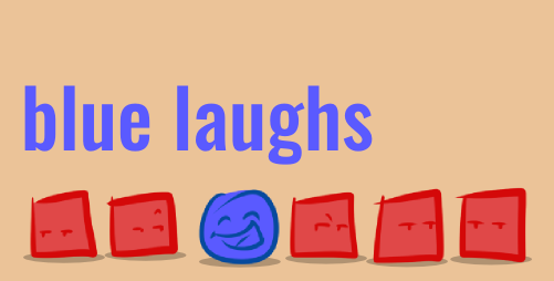 Blue LAughs.