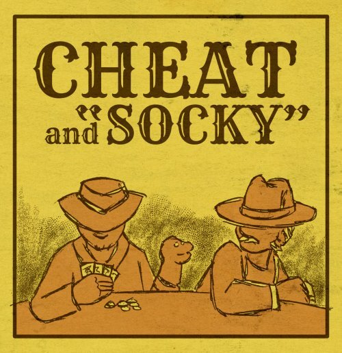 Cheat and Socky.