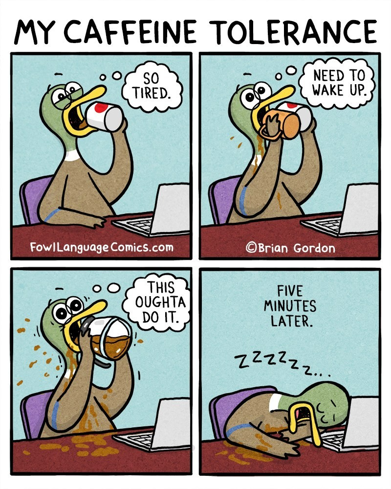Actually I think this one's more applicable.#tired #coffee #CoffeeDuck