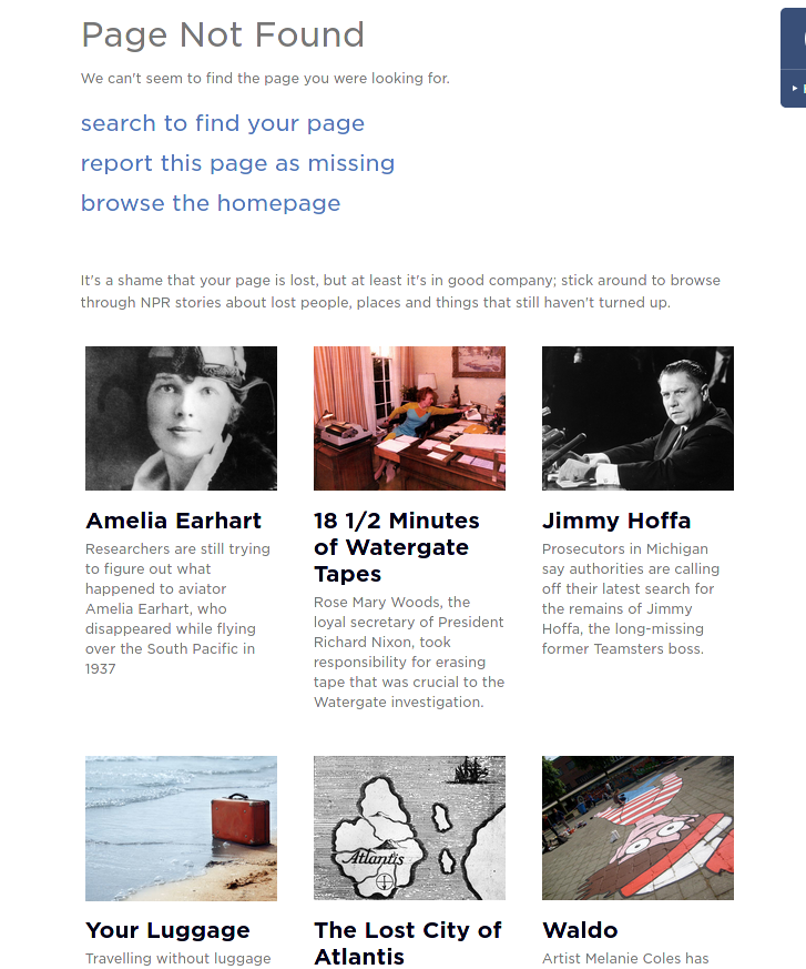 Discovered that the 404 page on npr.org features stories about Amelia Earhart, the Watergate ...