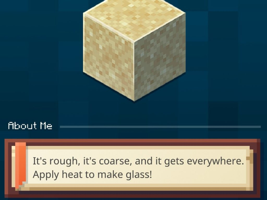 Screenshot from Minecraft Earth's journal describing a sand block: It's rough, it's course, and it gets everywhere. Apply heat to make glass!
