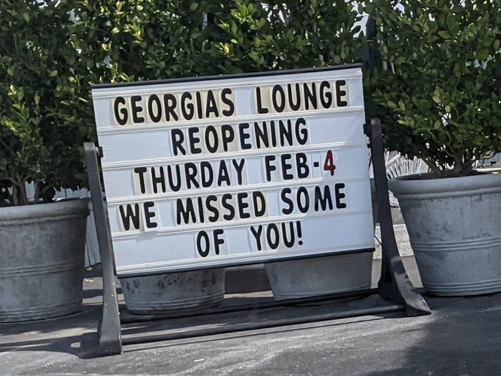 Configurable sign out in the parking lot: Georgias Lounge Reopening Thursday Feb-4. We missed some of you!